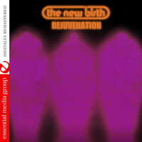 New Birth - Rejuvenation (Digitally Remastered)