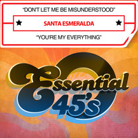 Santa Esmeralda - Don't Let Me Be Misunderstood / You're My Everything (Digital 45)