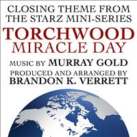 Brandon K. Verrett - Torchwood - Miracle Day End Credits (Murray Gold) (Single)
