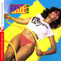 Rhyze - Rhyze To The Top (Digitally Remastered)