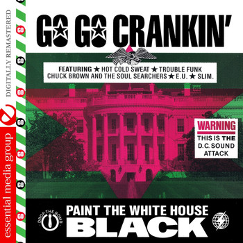 Various Artists - Go Go Crankin' - Paint The White House Black (Digitally Remastered)