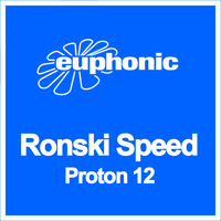 Ronski Speed - Proton 12