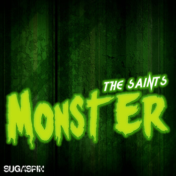 The Saints - Monster