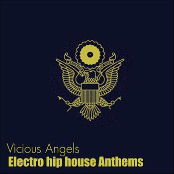 Vicious Angels - Electro Hip House Anthems