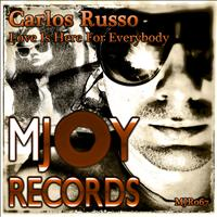 Carlos Russo - Love Is Here for Everybody
