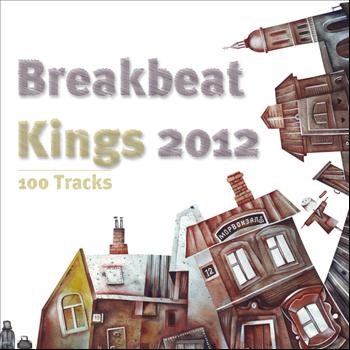Various Artists - Breakbeat Kings 2012 - 100 Tracks