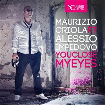 Maurizio Criola & Alessio Impedovo - You Close My Eyes