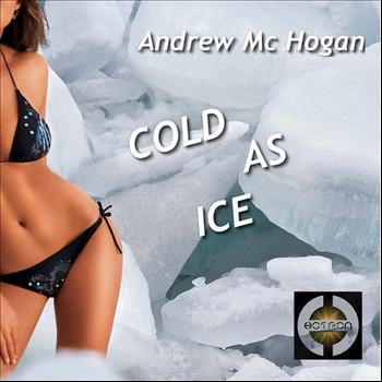 Andrew Mc Hogan - Cold As Ice