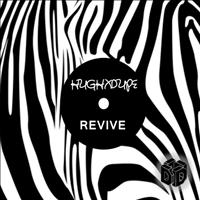 Hugh XDupe - Revive (Original Mix)