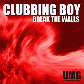 Clubbing Boy - Break the Walls