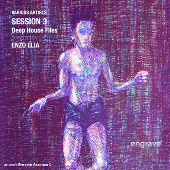 Various Artists - Session 3 Deep House Files Selected By Enzo Elia
