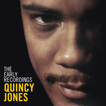 Quincy Jones - The Early Recordings