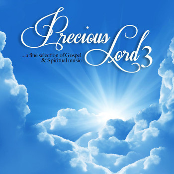 Various Artists - Precious Lord ...a fine selection of Gospel and Spiritual Music Vol. 3
