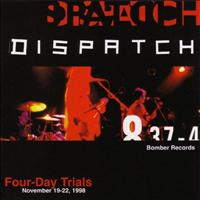 Dispatch - Four Day Trials