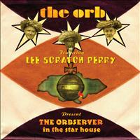 The Orb - Presents the Orbserver in the Star House