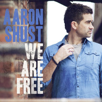 Aaron Shust - We Are Free