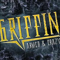 Griffin - Armed & Crazy