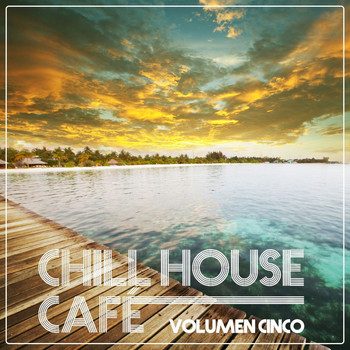 Various Artists - Chill House Cafè - Chill House Flavours Vol. Cinco