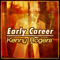 Kenny Rogers - Kenny Rogers - Early Career