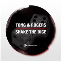 Tong & Rogers - Shake The Dice
