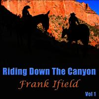 Frank Ifield - Riding Down The Canyon Vol 1