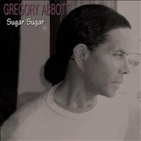 Gregory Abbott - Sugar Sugar