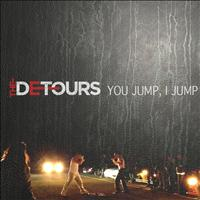 The Detours - You Jump I Jump