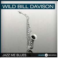 Wild Bill Davison - Jazz Me Blues