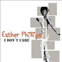 Esther Phillips - I Don't Care