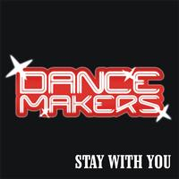 Dance Makers - Stay With You