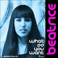 Beatrice - What Do You Want