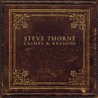 Steve Thorne - Crimes & Reasons