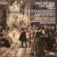 Carl Philipp Emanuel Bach Chamber Orchestra - Frederick Ii: Sinfonias / Flute Concertos