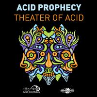 Acid Prophecy - Theatre of Acid - Single