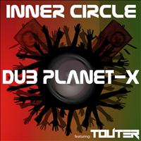 Inner Circle - Dub Planet-X (feat Touter)
