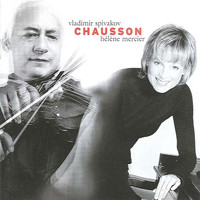 Vladimir Spivakov - Chausson, E.: Poeme / Concerto for Violin, Piano and String Quartet, Op. 21