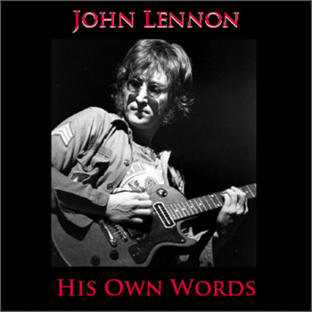 John Lennon - His Own Words