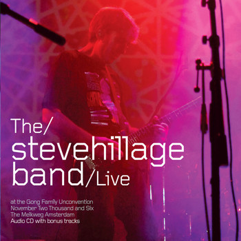 Steve Hillage - Live at the Gong Unconvention 2006