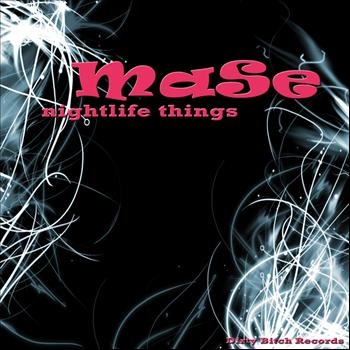 Mase - Nightlife Things
