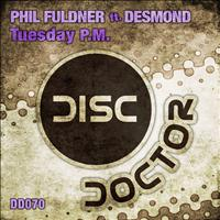 Phil Fuldner feat. Desmond - Tuesday P.m.