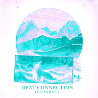 Beat Connection - Further Out