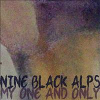 Nine Black Alps - My One and Only