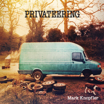 Mark Knopfler - Privateering (Deluxe Version)