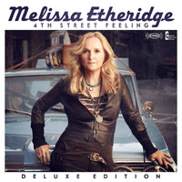 Melissa Etheridge - 4th Street Feeling (Deluxe Edition)