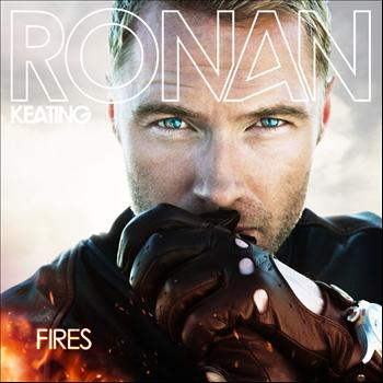 Ronan Keating - Fires (Deluxe Version)