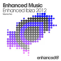 LTN - Enhanced Music - Enhanced Ibiza 2012 - Volume Two