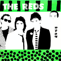 The Reds - Green With Envy