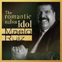 Maelo Ruiz - Maelo Ruiz… The Romantic Salsa Idol