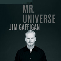 Jim Gaffigan - Mr. Universe