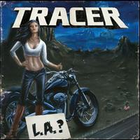 Tracer - L.A.?